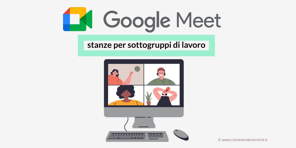 Logo Google Meet: stanze per sottogruppi di lavoro | Immagine Monitor Animazione Videochiamata