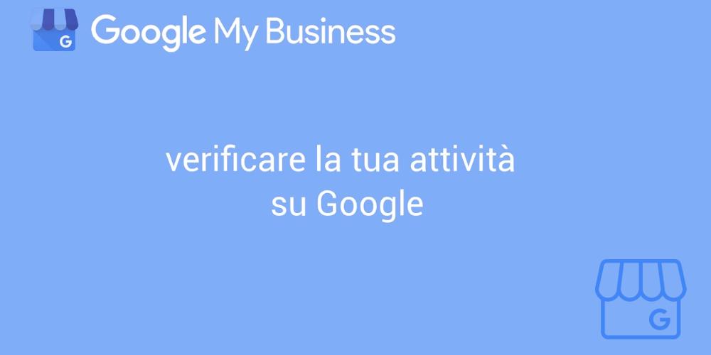 Locandina Google My Business con loghi: verificare la tua attività su Google